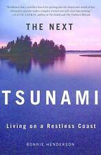 The Next Tsunami: Living on a Restless Coast, Henderson, Bonnie, Good Books