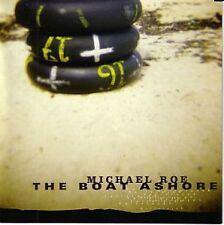 Michael Roe-The Boat Ashore-Seventy Sevens/77s New CD