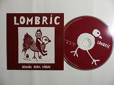CD Promo 12 titres LOMBRIC Demain sera mieux ms13 PRO15830