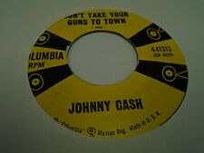 Johnny Cash Don't Take Your Guns To Town / I Still 45 RPM Columbia Records VG+