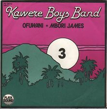 "KAWERE BOYS BAND ""OFUWANI"" AFRICAN SP 1978 PLAYA SOUND 13013"