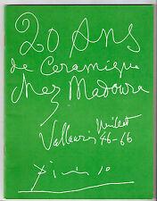 CATALOGUE EXPOSITION PICASSO 20 ANS DE CERAMIQUE CHEZ MADOURA VALLAURIS 1946-66