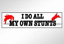 Funny Car Bumper Sticker. I do all my own stunts. Rodeo rider horse decal 220 mm