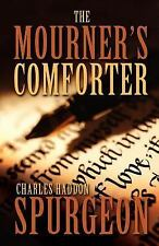 The Mourner's Comforter by Charles H. Spurgeon (2005, Paperback)