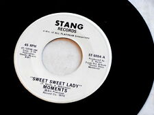 MOMENTS~SWEET SWEET LADY~NEAR MINT~ STANG~~ NORTHERN SOUL 45
