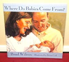 Where Do Babies Come from? by Brad Wilcox 2004 1STED LDS Mormon Book PB
