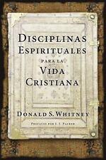 DISCIPLINAS ESPIRITUALES PARA LA VIDA CRISTIANA / SPRITIUAL DISCIPLINES FOR THE