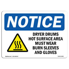Osha Notice Dryers Drums Hot Surface Area Sign With Symbol Heavy Duty