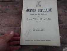 SOLFEGE POPULAIRE BASE SUR LE RYTHME PAR ERNEST VAN DE VELDE A 12€ ACH IMM FP RE