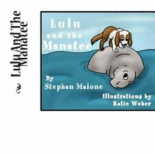 Lulu and the Manatee by Stephan Malone (2014, Paperback, Large Type)