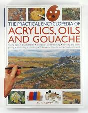THE PRACTICAL ENCYCLOPEDIA OF ACRYLICS, OILS AND GOUACHE Ian Sidaway - HARDBACK