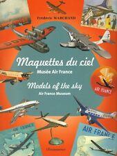 Maquettes du Ciel, Musée Air France, livre de F.Marchand