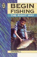 Begin Fishing the Right Way by Ian Ball (Paperback, 1996)