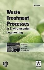 Waste Treatment Processes in Environmental Engineering Vol. 1 by S N Kaul, D...
