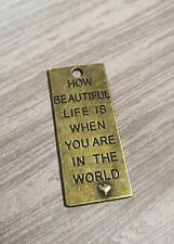 Word Charm Pendant Quote Pendant Antiqued Bronze HOW BEAUTIFUL LIFE IS