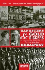 Gangsters and Gold Diggers: Old New York, the Jazz Age, and the Birth of Broadwa
