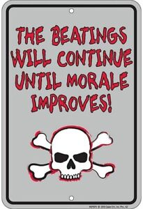 Beatings Will Continue Until Moral Improves funny metal sign 305mm x 205mm (sf)