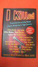 I Killed: True Stories of the Road from America's Top Comics by Mark Schiff,...