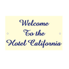 Welcome To The Hotel California Novelty Funny Metal Sign 8 in x 12 in