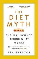 The diet myth: the real science behind what we eat by Tim Spector (Paperback)