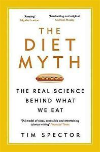 The Diet Myth: The Real Science Behind What We Eat, Spector, Professor Tim, New