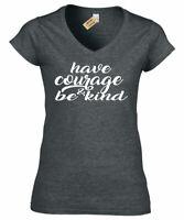 Donna Have Coraggio e Be Kind T-shirt con Scollo a V Motivazionale Top
