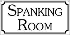 Spanking room- 6x12 Aluminum Novelty Bar Cosplay S&M Man Cave sign