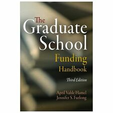 The Graduate School Funding Handbook: By April Vahle Hamel, Jennifer S. Furlong