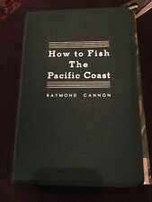 How To Fish The Pacific Coast by Raymond Cannon 1st Ed. 2nd Printing 1954