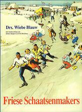 FRIESE SCHAATSENMAKERS - Drs. Wiebe Blaauw