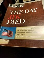 LOOK MAGAZINE  THE DAY JFK DIED FEBRUARY 8  1967