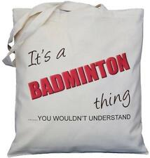 It's a BADMINTON thing - you wouldn't understand - Natural Cotton Bag