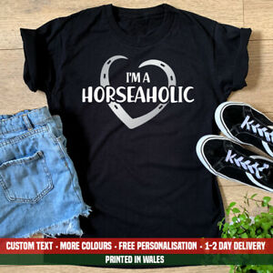 Ladies I'm A Horseaholic T-shirt - Horse Riding Pony Funny Birthday Gift Top