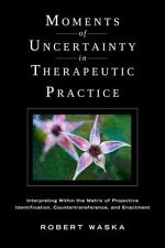 Moments of Uncertainty in Therapeutic Practice: Interpreting Within the Matrix o