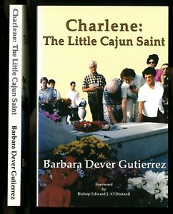 CHARLENE The Little Cajun Saint, Barbara Gutierrez, 2002, Bishop O'Donnell