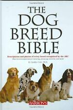 The Dog Breed Bible: Descriptions and Photos of Every Breed Recognized by the AK