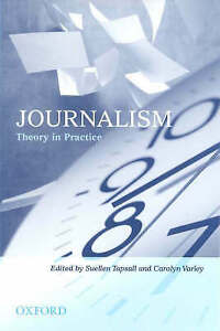 Journalism: Theory in Practice by Suellen Tapsall