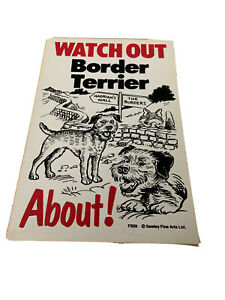 Watch Out Border Terrier About Sign Gift Idea