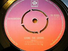 "FAITH BROWN - STONE THE CROWS  7"" VINYL"