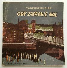Gdy zapadnie noc - Tadeusz Kubiak . il. Boguslaw Orlinski