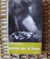 Gracias por el fuego, Mario Benedetti, Editorial Alfa, año 1965, 301 páginas