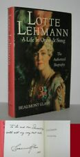 Beaumont Glass / LOTTE LEHMANN A Life in Opera and Song Signed 1st Edition 1988