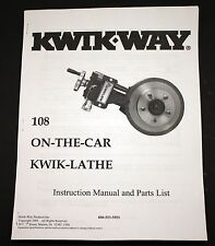 Kwik Way 108 OTC On The Car Disc Brake Lathe Operating Manual and Parts List