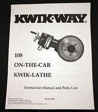 Kwik Way 108 Otc On The Car Disc Brake Lathe Operating Manual And Parts List