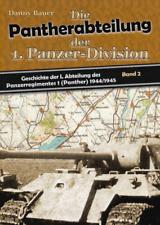 Die Geschichte der I. Abt. des Panzer-Regiments 1 (Panther) 1944/45 - Band 2 Neu