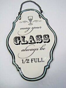 """Grasslands Road """"May Your Glass Always Be 1/2 Full"""" Ceramic Wall Plaque"""