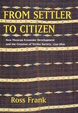 From Settler to Citizen: New Mexican Economic Development and the Creation of Ve