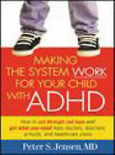 Making the System Work for Your Child with ADHD (Making the System-ExLibrary