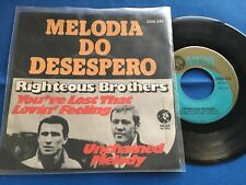 RIGHTEOUS BROTHERS - UNCHAINED MELODY - PORTUGAL 45 SINGLE