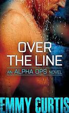 EMMY CURTIS, OVER THE LINE, AN ALPHA OPS. 9781455530946